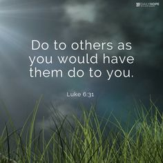 """Do to others as you would have them do to you."" (Luke 6:31 NIV) How do you treat people who serve you? Learn more about this, in this devotional from Daily Hope"