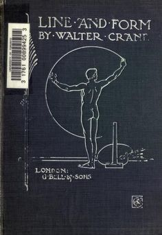 Line & form by Crane, Walter, 1845-1915 Published 1914 Topics Drawing, Decoration and ornament SHOW MORE 26 Publisher London G. Bell Pages 314 Possible copyright status NOT_IN_COPYRIGHT Language English