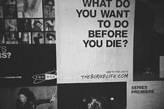 do you wanna die | What do you want to do before you die? | Life in a Blog