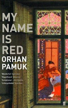 My Name is Red by Pamuk, Orhan (2011) by Orhan Pamuk
