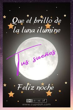 Spanish Greetings, Butterfly Pictures, Good Night Sweet Dreams, Beautiful Moon, Happy Day, Beautiful Pictures, Quotes, Gifs, Emoji
