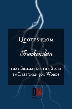 Frankenstein is one of the best horror tales. But you don't have to read the entire story. These 12 famous quotes from Frankenstein sum it all up nicely.