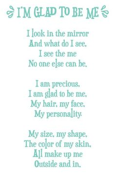 I am so glad to be me and no one else!:) I know this for sure...I can humbly say.