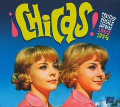 Chicas! Spanish Female Singers 1962-1974