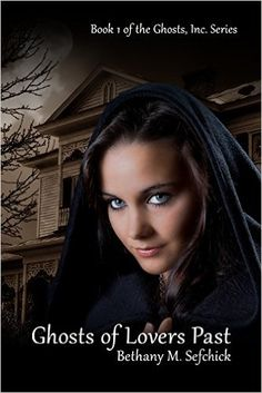 Ghosts Of Lovers Past (Ghosts, Inc. Book 1) - Kindle edition by Bethany Sefchick. Paranormal Romance Kindle eBooks @ Amazon.com.