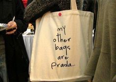 my other bags are Prada...  Order your tote at Boardman Printing.
