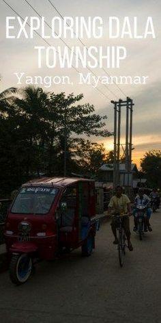 Exploring Dala Township, Yangon, Myanmar | Travel blog Yangon, Myanmar | What to do in Yangon | Dala Township | My time in Yangon Dala | 48 hours in Yangon | Dala Village | Tuktuk tour | Best photos of Yangon | Solo Female Travel | Backpackers Wanderlust | http://www.backpackerswanderlust.com/dala-township-yangon/