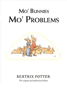 Literary humor via Better Book Titles. Beatrix Potter: The Tale of the Flopsy Bunnies. Title and Redesign by Adam Vincentz and Norman Urban Boyer.
