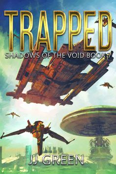 Trapped (Shadows of the Void Space Opera Serial Book 7) by J.J. Green - cover art by Luca Oleastri - www.innovari.wix.com/innovari