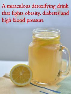 A miraculous detoxifying drink that fights obesity, diabetes and high blood pressure - oneJive