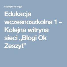 """Edukacja wczesnoszkolna 1 – Kolejna witryna sieci """"Blogi Ok Zeszyt"""""""