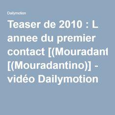 Teaser de 2010 : L annee du premier contact [(Mouradantino)] - vidéo Dailymotion