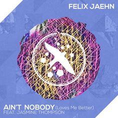 Felix Jaehn - Ain't Nobody (Loves Me Better) (feat. Jasmine Thompson) by Felix Jaehn | Free Listening on SoundCloud