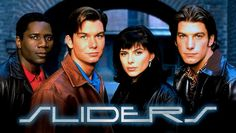 Sliders (1995–2000) ~~ Sci-Fi | Adventure | Fantasy ~~ Quinn Mallory, while working on an anti-gravity machine, accidentally creates a portal to a parallel universe. Eventually, his friends and an unwilling participant accidentally get stuck traveling among parallel worlds, trying to survive, and learning that sliding can lead to fatal results.