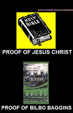 Atheism, Religion, God is Imaginary, The Bible, No Proof, Jesus. Proof of Jesus Christ. Proof of Bilbo Baggins.