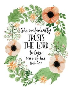 She confidently trusts the Lord to take care of her Psalm 112:7  Have confidence! For the Lord will always provide more than enough. We are His children and He cares for us more than we can even wrap our minds around. Let this beautiful bible verse print be a reminder to always have confidence that He will take care of us. - Different size options available.