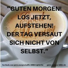 """""""GUTEN+MORGEN!+LOS+JETZT,+AUFSTEHEN!"""