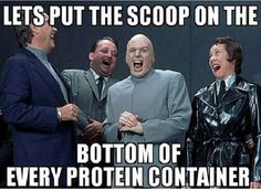 Fitness Humor #61: Let's put the scoop on the bottom of every protein container.