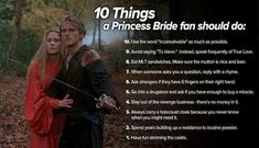 I actually told someone recently that they weren't enough of a Princess Bride fan. I'm that bad.
