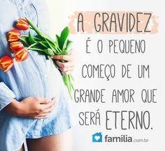 A gravidez é o começo de um grande amor que será eterno.