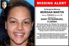MORGAN MARTIN, Age Now: 21, Missing: 07/25/2012. Missing From SAINT PETERSBURG, FL. ANYONE HAVING INFORMATION SHOULD CONTACT: Saint Petersburg Police Department (Florida) 1-727-893-7780.
