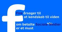 Fire årsager til at kendskab til viden om betalte Sociale Medier er et must