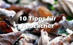 10 Tipps für Geocacher (besonders für Anfänger)