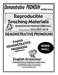 This and That - Demonstrative Pronoun Word Wall from FunToTeachStore on TeachersNotebook.com -  (8 pages)  - This and That - Demonstrative Pronoun Word Wall  This package includes a word wall for the 4 demonstrative pronouns, teacher guide and ideas. This is a simple effective graphic organizer to use with your students. Just copy onto colored paper and cut and