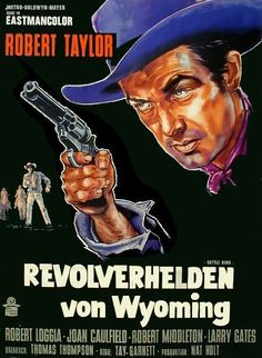 CATTLE KING (1963) - Robert Taylor - Robert Loggia - Joan Caulfield - Robert Middleton - Larry Gates - Directed by Tay Garnett - MGM - German Movie Poster.