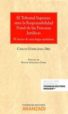 El Tribunal Supremo ante la responsabilidad penal de las personas jurídicas : el inicio de una larga andadura / Carlos Gómez-Jara Díez ;  .-2017