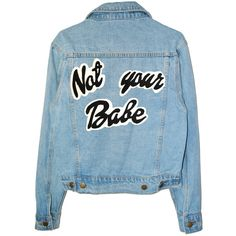 NOT YOUR BABE DENIM JACKET ($120) ❤ liked on Polyvore featuring outerwear, jackets, tops, denim jacket, blue jean jacket, blue denim jacket, blue jackets and jean jacket