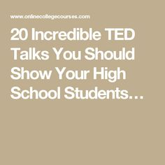 20 Incredible TED Talks You Should Show Your High School Students…