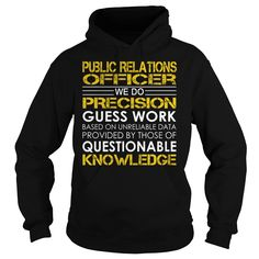 Public Relations Officer We Do Precision Guess Work Questionable Knowledge…
