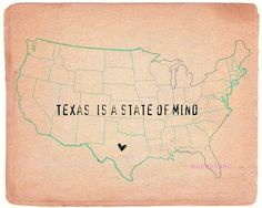 Texas IS a state of mind. They need to move that heart just a little further south east so it's I'm Austin!