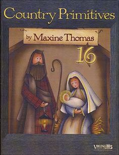 Country Primitives Vol 16 by Maxine Thomas - Tole Painting Book . Nativity Crafts, Christmas Nativity, Primitive Christmas, Book Crafts, Christmas Art, Craft Books, Christmas Ideas, Christmas Decorations, Xmas