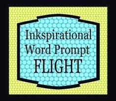 Inkspirational: Challenge 65 -Word Prompt - Flight