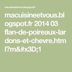 macuisineetvous.blogspot.fr 2014 03 flan-de-poireaux-lardons-et-chevre.html?m=1