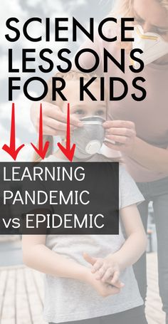 Need STEM lesson plans and science learning ideas? Perfect time for pandemic vs epidemic lessons! #sciencelessons #STEM #lessons #homeschool #school
