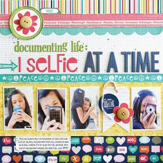 "Bella Blvd. ""One Selfie at a Time"" Scrapbook Page Idea"