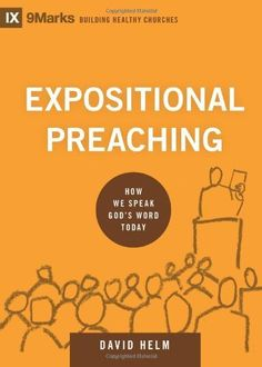 Expositional Preaching: How We Speak God's Word Today (9Marks: Building Healthy Churches) by David R. Helm, http://www.amazon.com/dp/1433543133/ref=cm_sw_r_pi_dp_5V3Lub0DF3GGG Recommended by Kevin DeYoung