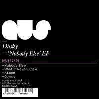 Dusky - Nobody Else EP by Dusky on SoundCloud