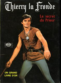Les enfants suivaient ce feuilleton à la télé et se passionnaient pour ce redresseur de torts aux allures de Prince Charmant... / Thierry la fronde.