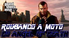 GTA IV ROUBANDO A MOTO DO ANGEL OF DEATH