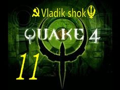 Quake 4  от Vladik shok серия №  11