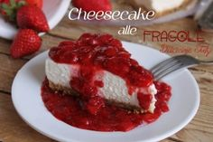Cheesecake con fragole - Dolcissima Stefy