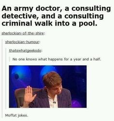 Moffat jokes. Knock Knock Knock Knock. Who's there? Death for the Tenth Doctor. Death for the Tenth Doctor who? *cries*