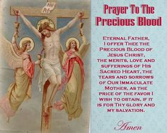 JULY IS THE MONTH THAT THE CHURCH DEDICATES TO HONORING THE PRECIOUS BLOOD THAT JESUS SHED FOR EACH OF US.