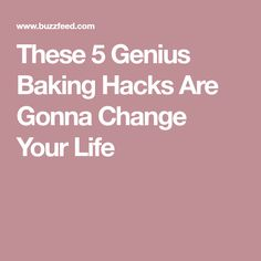 These 5 Genius Baking Hacks Are Gonna Change Your Life