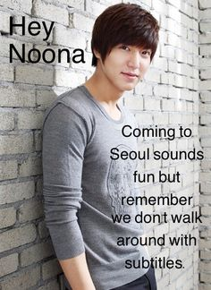 Not a noona, but I really need to learn Korean... 당신은 한국어를 할 줄 아나요? Teach me.