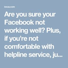 Are you sure your Facebook not working well? Plus, if you're not comfortable with helpline service, just send an email to complain your hiccups and get the quick response from our techies. Do you know How to fix the problems you're facing? If not, then Contact Facebook toll free number 1-877-776-6261 without wasting your time. Here, under the proper surveillance of our adept technicians, you'll get effective treatment to get rid of all your Facebook problems. Logon Our Official Website's